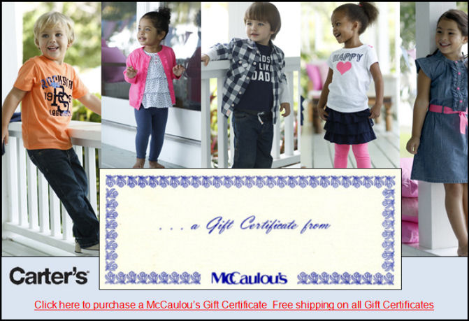 Click here to purchase a McCaulou's gift certificate. Free shipping on all gift certificates.