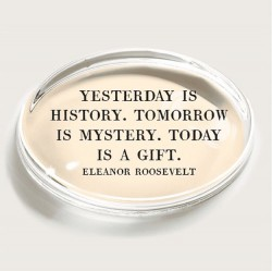 Bens Garden Paperweight - Eleanor Roosevelt Quote