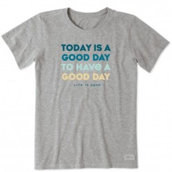 Life is Good Crew Neck Tee - Today is a Good Day