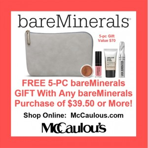 Receive a FREE 5-pc bareMinerals Gift with any bareMinerals purchase of $40.00 or more (Value $70.00)